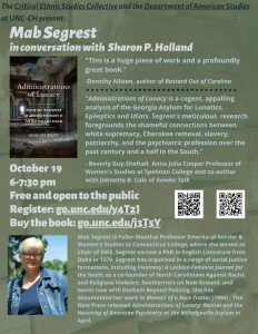Flyer for Mab Segrest for a talk at UNC on her bok Administrations of Lunacy.
